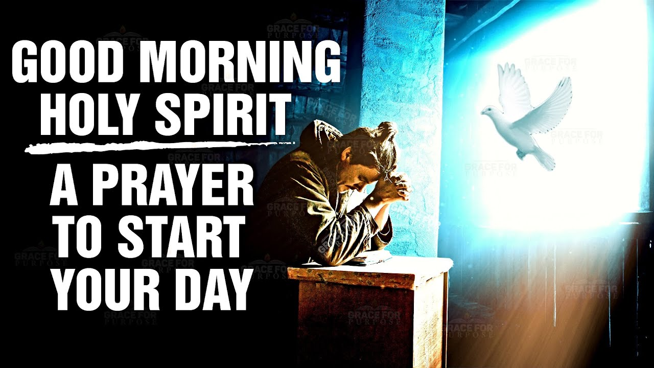 Morning Prayer To Start Your Day With The Holy Spirit! (Prayer for Strength | Wisdom | Protection)ᴴᴰ