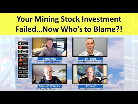 Your Mining Stock Investment Failed…Now Who's to Blame!? (Roundtable Discussion)