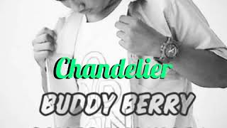 Sia - Chandelier | Buddy Berry Cover