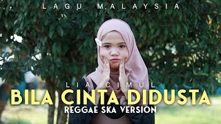 LIA CIMUL - BILA CINTA DIDUSTA (Reggae SKA Version) Jheje Project