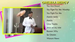 Ohemaa Mercy - Hit Gospel Songs - Jukebox 3
