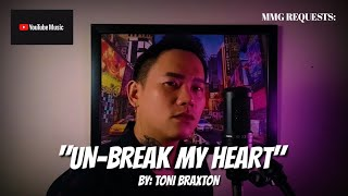"""UN-BREAK MY HEART"" By: Toni Braxton (MMG REQUESTS)"