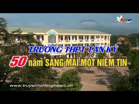 Trường THPT Tân Kỳ 50 năm sáng mãi một niềm tin