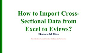 29 #Importing #Cross sectional data from Excel to E Views9