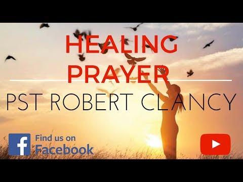 SHORT HEALING PRAYER - PST ROBERT CLANCY