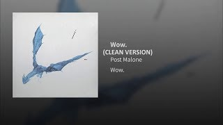 Wow. (CLEAN VERSION) - Post Malone