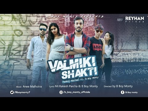 Valmiki Shakti |  Pankaj Masiwal Ft. B BOY MONTY:  (Official song Video 2K18 )