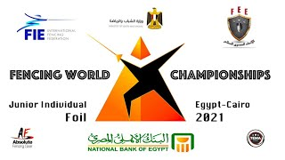 Fencing World Championships Egypt Cairo 2021 - Junior Individual Foil Finals