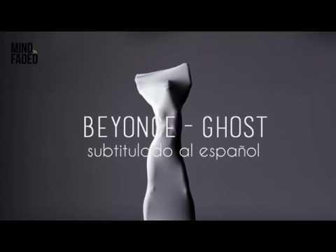 Beyoncé - Ghost (Subtitulado Al Español)