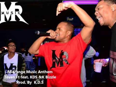 Midrange Music Anthem -[7EVEN , KDS & K BIZZLE]