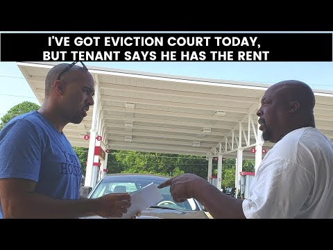 I've got eviction court today, but tenant says he has the rent