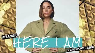 MELANIE C- HERE I AM- (SHARON PORTER REMIX)