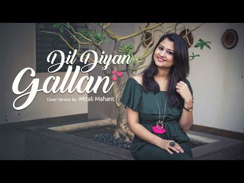 Dil Diyan Gallan | Cover | Mitali Mahant | Tiger Zinda Hai | Atif Aslam | Neha Bhasin
