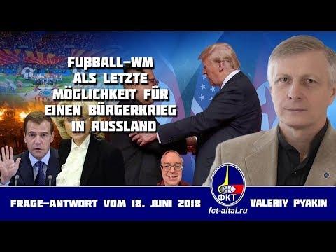 Fußball-WM als letzte Möglichkeit für einen Bürgerkrieg in Russland (Valeriy Pyakin 18.06.2018)