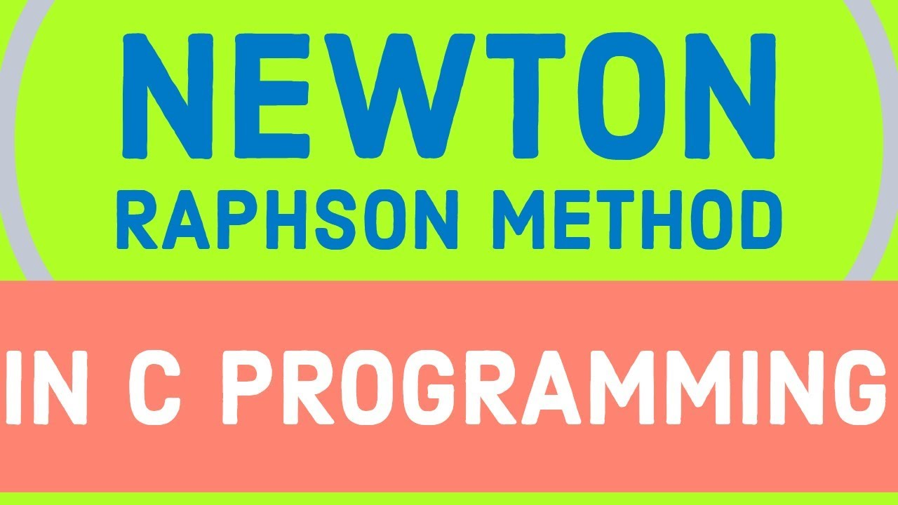 newton raphson method in c programming