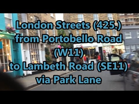 London Streets (425.) - Portobello Road (W11) - Park Lane - Lambeth Road (SE11)