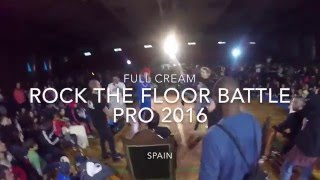 Full Cream - Rock the Floor Battle Pro 2016 Bgirl Terra (Soul Mavericks) vs Amado Top 32