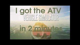 Roblox (vehicle simulator) I got the ATV in 2 minutes