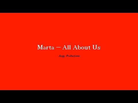 Marta - All About Us (Lyrics)