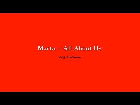 Marta - All About Us (Lyrics)