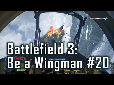 BF3: Be a Wingman Episode 20 - Jetten auf Alborz Mountains