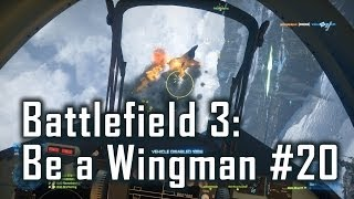 BF3: Be a Wingman Episode 20 - Jetten auf Alborz Mountains