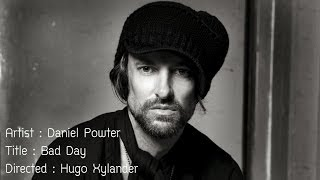 Artist : Daniel Powter Title : Bad Day Video created by : Hugo Xyla...