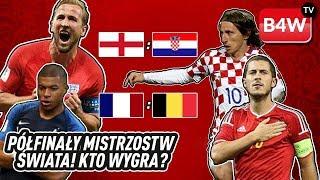 Półfinały Mistrzostw Świata | Belgia - Francja | Chorwacja - Anglia | Kto Wygra? | 5 Typów