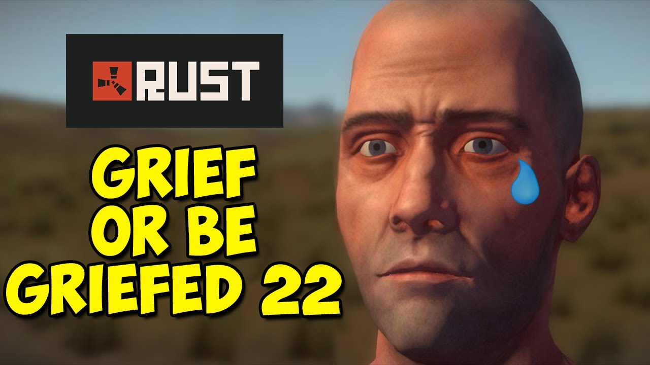 THE HUMAN PIG PEN  -  Rust: Grief or be Griefed | 22 |