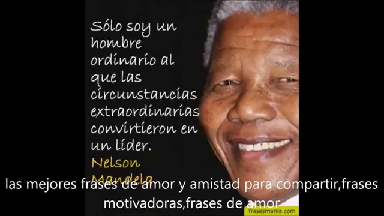 Nelson Mandela Frases Celebres De Nelson Mandela Youtube