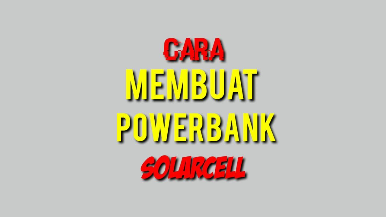 Cara Membuat PowerBank Solar Cell