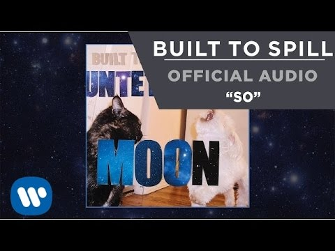 Built To Spill - So [Official Audio]