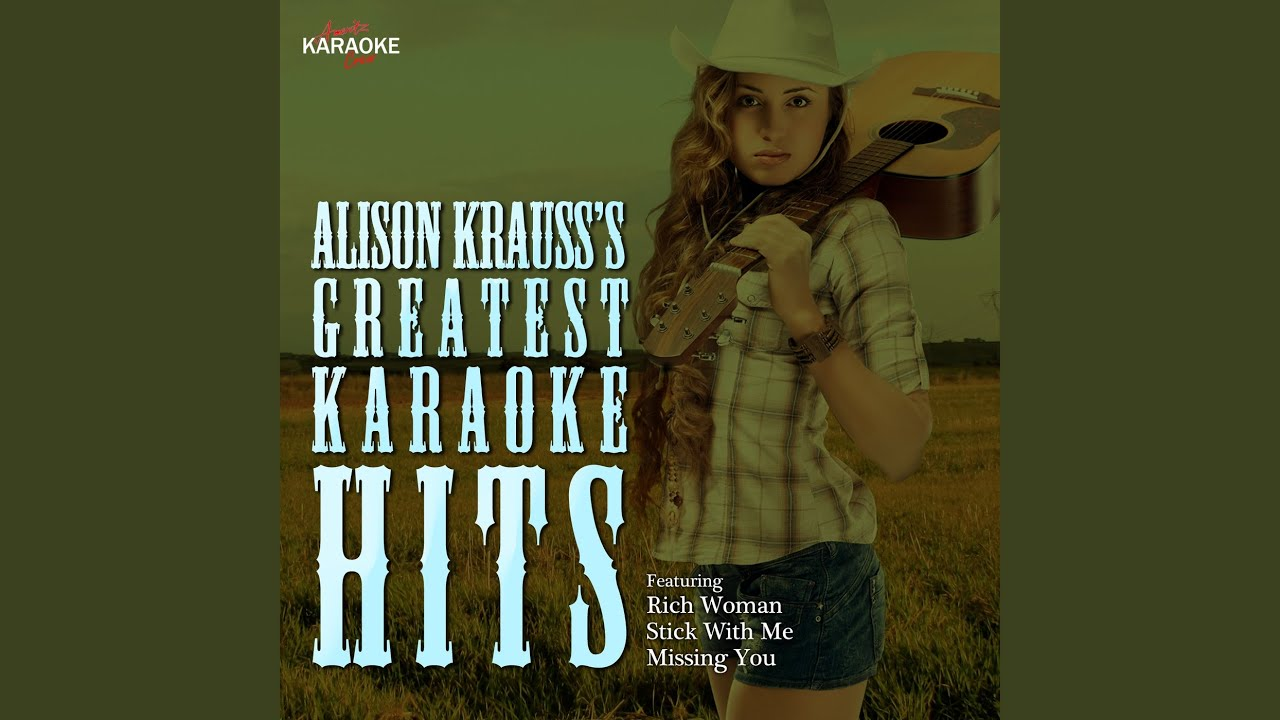 f12232a6b77 Stay (In the Style of Alison Krauss) (Karaoke Version) - YouTube