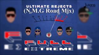 "Ultimate Rejects - Full Extreme (N.M.G. Road Mix) ""2017 Soca"" (Trinidad)"