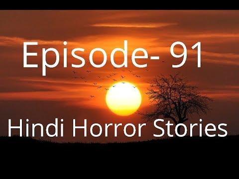 Hindi Horror Stories- Episode 91