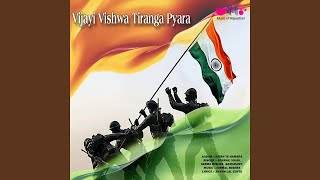 Vijayee Vishwa Tiranga Pyara