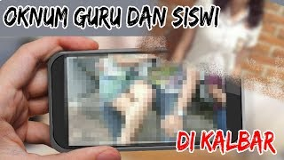 Download Video Video Hubungan Intim Oknum Guru dan Siswi di Kalbar Tersebar MP3 3GP MP4