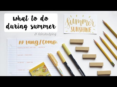 what to do during summer vacation