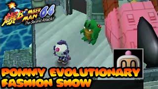 Bomberman 64: The Second Attack! [Bonus - Pommy Evolutionary Fashion Show]