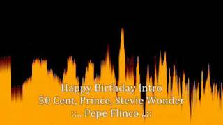 Happy Birthday Intro - 50 Cent & Prince & Stevie Wonder ( MASH UP )
