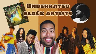 10 Underrated BLACK Artists You Should Get Into!