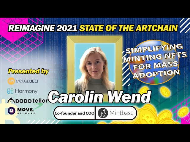 REIMAGINE 2021 - Carolin Wend - Minting NFTs Made Simple