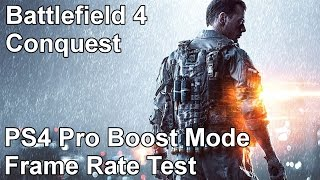 Battlefield 4 Conquest PS4 Pro Boost Mode Frame Rate Test