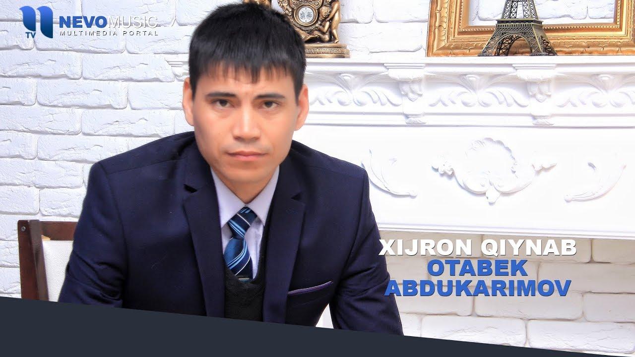 Otabek Abdukarimov - Xijron qiynab | Отабек Абдукаримов - Хижрон кийнаб (music version)