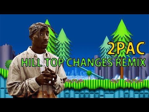 2Pac - Changes(Hill Top Zone Remix)