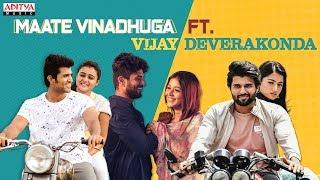Maate Vinadhuga - Official Remix Ft Vijay Deverakonda, rashmika, Priyanka, Shalini