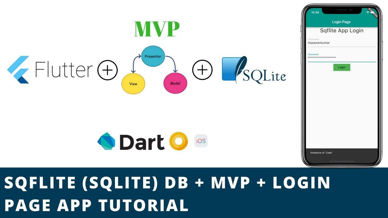 Flutter - SQFLITE (SQLITE) + MVP Architecture + Login App Tutorial