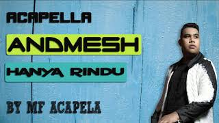 Andmesh - Hanya Rindu (Acapella - Vocal Only)