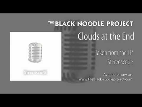 The Black Noodle Project - Clouds at the End