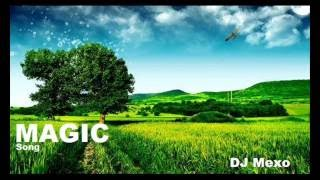 DJ Mexo - Magic Song